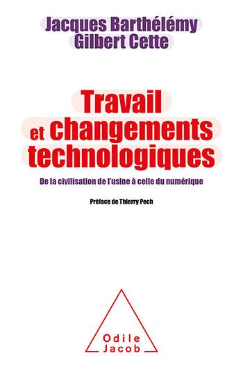 Travail et Changements technologiques - De la civilisation de l'usine à celle du numérique