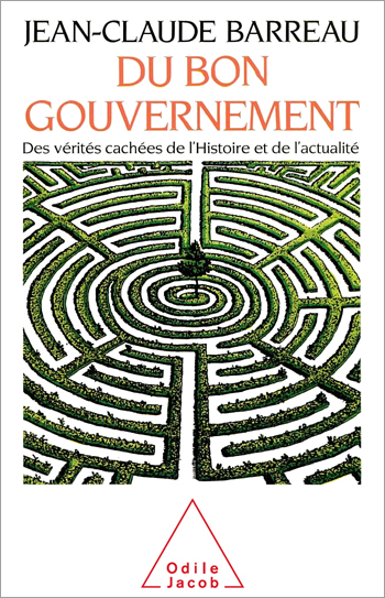 Of Good Government - The Hidden Truths of History and the News