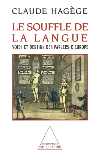 Breath of Language (The) - The Paths and Destinies of European Languages and Dialects