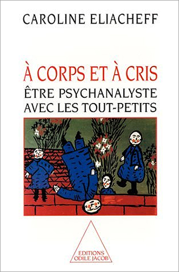 À corps et à cris - How to psychoanalyse young children
