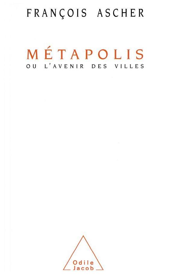 Métapolis - Ou l'avenir des villes