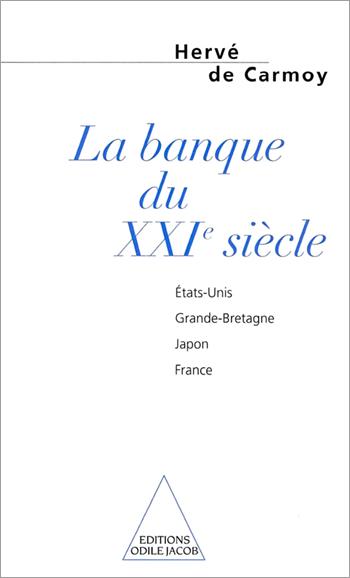 Banque du XXIe siècle (La) - États-Unis, Grande-Bretagne, Japon, France