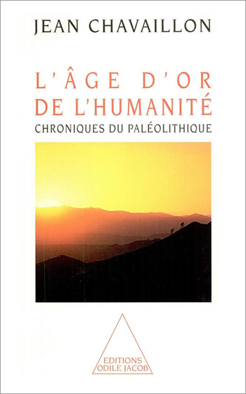 Golden Age of Humanity (The) - Annals of the Palaeolithic Age