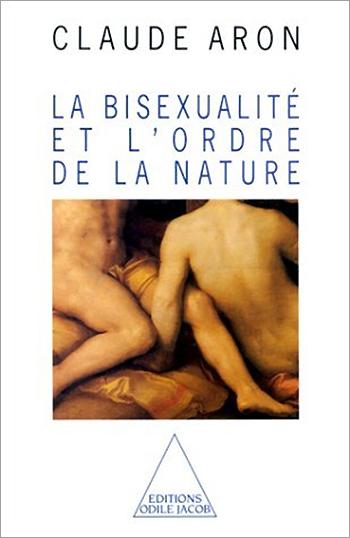 Bisexualité et l'ordre de la nature (La)