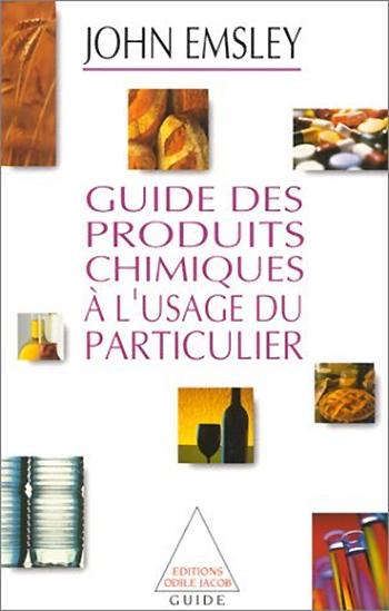 Guide des produits chimiques à l'usage du particulier (Le)