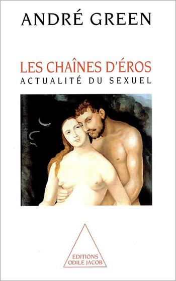Chaînes d'Éros (Les) - Actualité du sexuel