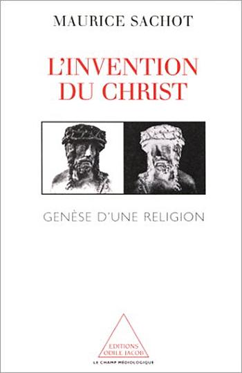 Invention du Christ (L') - Genèse d'une religion