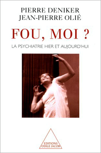 Crazy, Me ? - Psychiatry Today and Yesterday