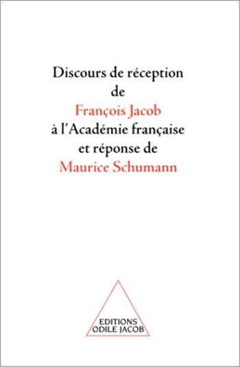 Discours de réception de Francois Jacob à l'Académie française et réponse de Maurice Schumann