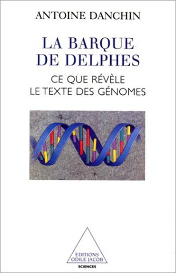 Barque de Delphes (La) - Ce que révèle le texte des génomes