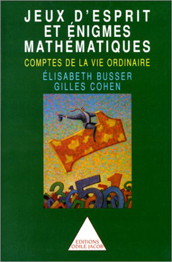 Jeux d'esprit et  Énigmes mathématiques - Comptes de la vie ordinaire