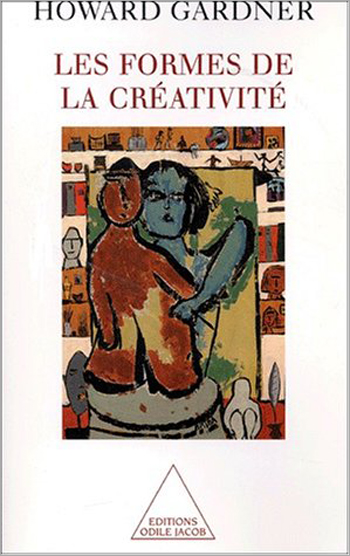 Creating Minds - An Anatomy of Creativity Seen Through the Lives of Freud, Einstein, Picasso, Stravinsky, Eliot, Grah