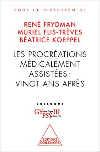 Procréations médicalement assistées : vingt ans après (Les) - Colloque Gypsy III