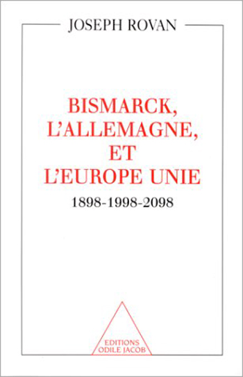 Bismarck, Germany, and a United Europe - 1898-1998-2098