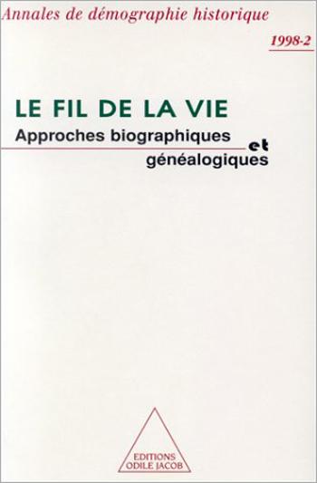 Fil de la vie (Le) - Approches biographiques et généalogiques