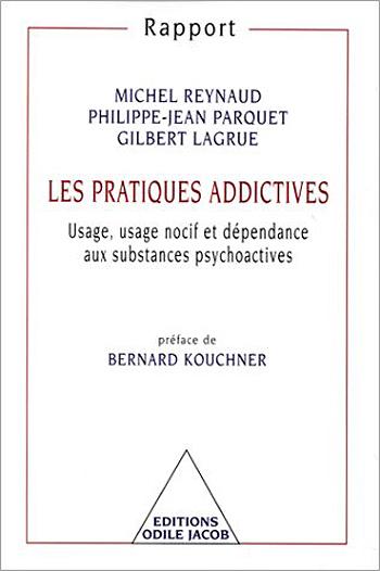 Pratiques addictives (Les) - Usage, usage nocif et dépendance aux substances psychoactives