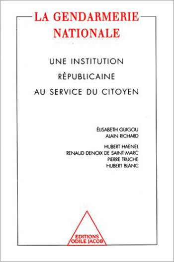 National Gendarmerie (The) - A Republican Institution for Civic Service