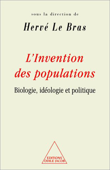 Invention of Populations (The) - Biology, Ideology and Politics