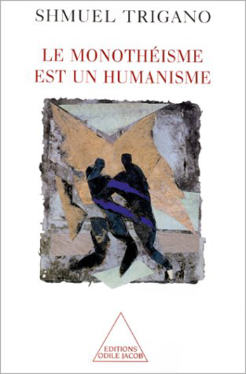 Monothéisme est un humanisme (Le)