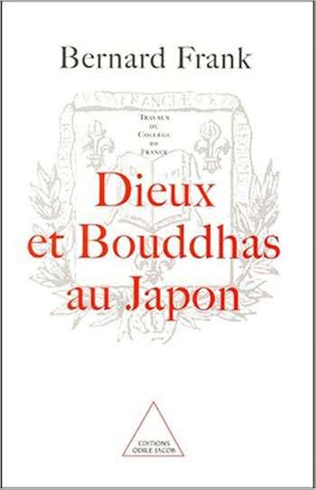 Gods and Buddhas in Japan (Work of the Collège de France)