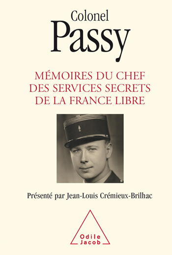 Colonel Passy - Memoirs of the Chief of the Secret Services of a Liberated France
