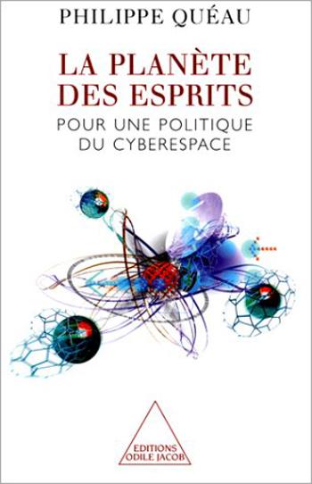 Planète des esprits (La) - Pour une politique du cyberespace