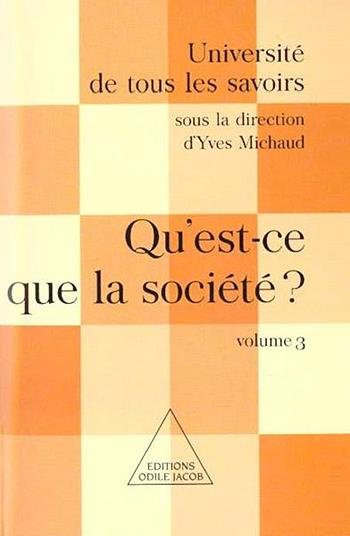 Qu'est-ce que la société ? - (Volume 3)