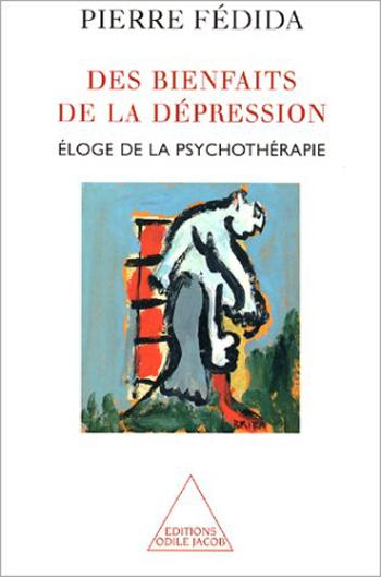 Des bienfaits de la dépression - Éloge de la psychothérapie
