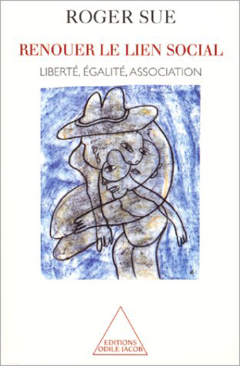 Renouer le lien social - Liberté, égalité, association
