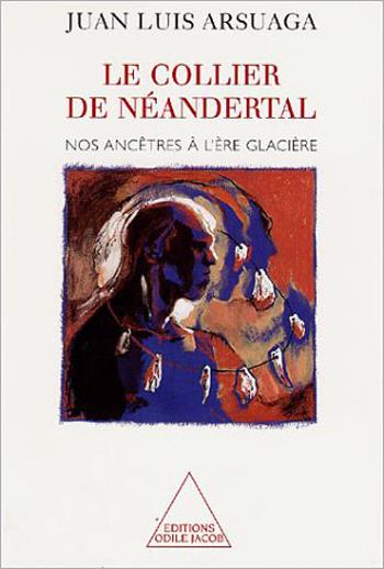 Collier de Néandertal (Le) - Nos ancêtres à l'ère glaciaire