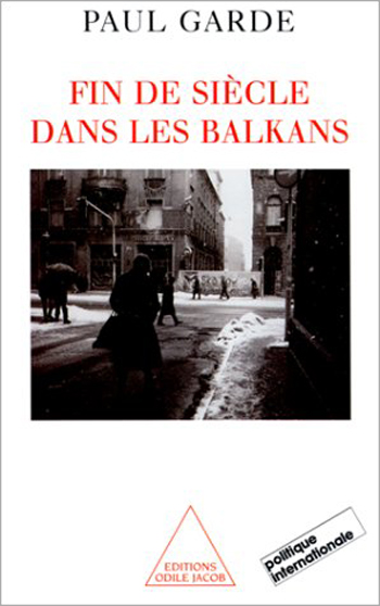 End of the Century in the Balkans (The)