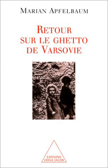 Retour sur le ghetto de Varsovie