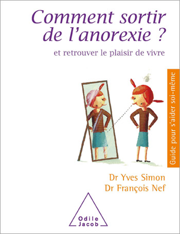 How to Overcome Anorexia - And Regain the Pleasure of Living