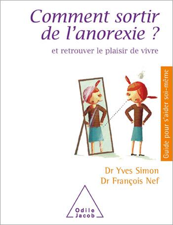Comment sortir de l'anorexie ? - Et retrouver le plaisir de vivre