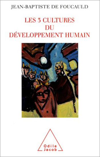 3 Cultures of Human Development (The) - Resistance, Regulation, Utopia