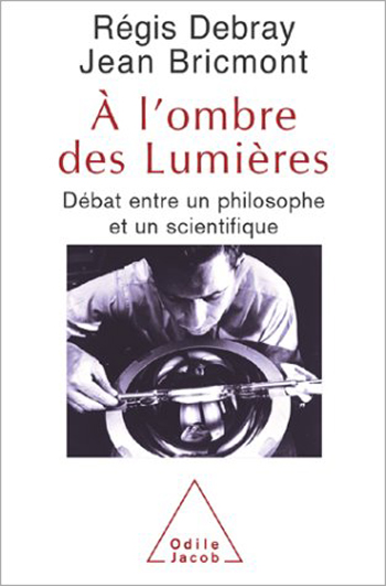 À l'ombre des lumières - Débat entre un philosophe et un scientifique