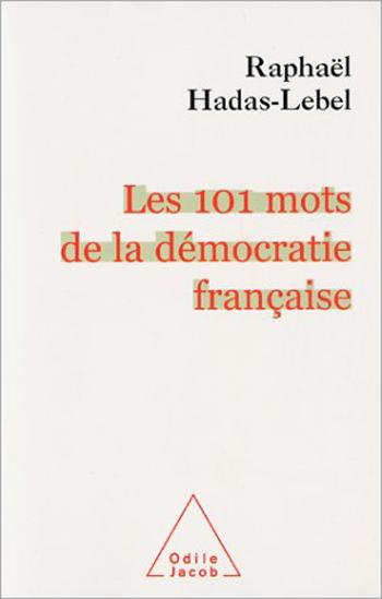101 mots de la démocratie française (Les)