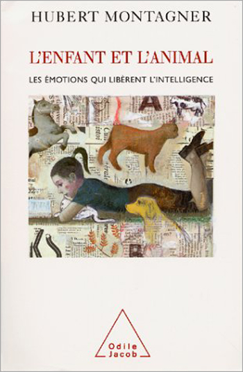 Enfant et l'Animal (L') - Les émotions qui libèrent l'intelligence