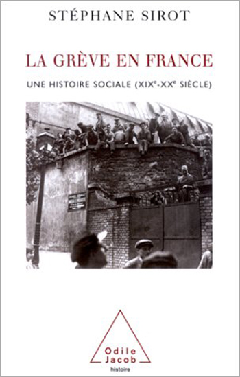 Strikes in France - A Social History (19th-20th Century)