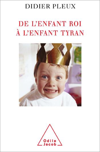 De l'enfant roi à l'enfant tyran