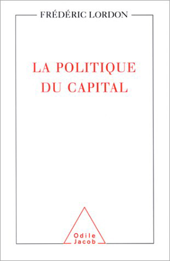 Politique du capital (La)