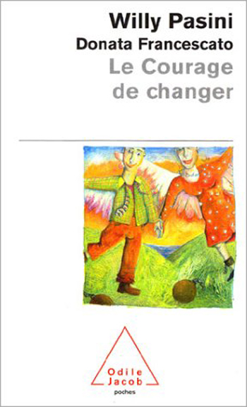Courage to Change (Coll. Poche) (The)