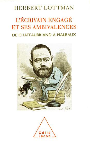 Écrivain engagé et ses ambivalences (L') - De Chateaubriand à Malraux