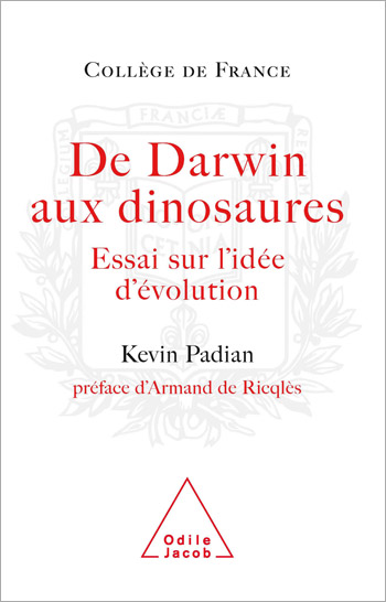 From Darwin to Dinosaurs (Work of the Collège de France) - An Essay on the Idea of Evolution