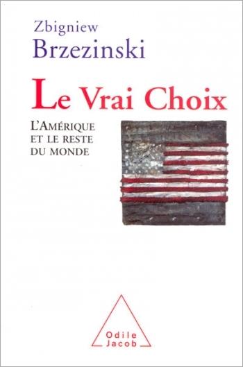 Vrai Choix (Le) - L'Amérique et le reste du monde