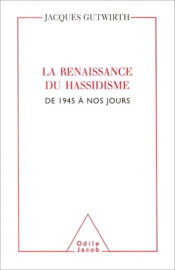 Renaissance du hassidisme (La) - De 1945 à nos jours