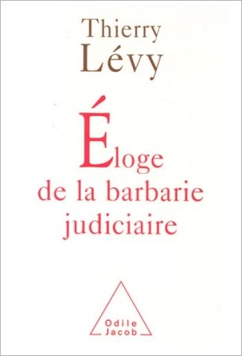 In Praise of Judicial Barbarity