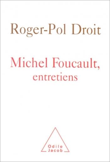 Michel Foucault, entretiens