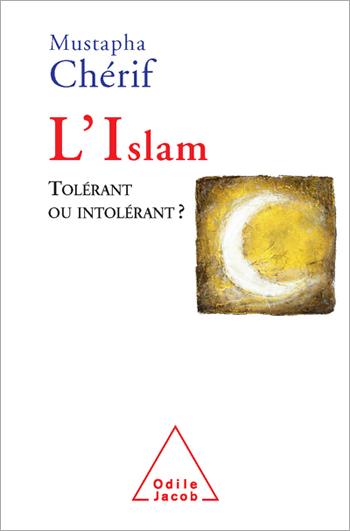 Islam (L') - Tolérant ou intolérant ?