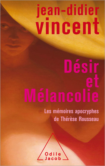 Desire and Melancholia - The Apocryphal Memoirs of Thérèse, Rousseau's Wife